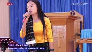 Sui Hlawn Rem || LIVE || Saram Fa Hmanh Tluk Lo Minung Kan Si Rua