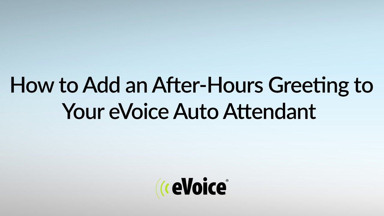 How To Add An After Hours Greeting To Your Evoice Auto Attendant