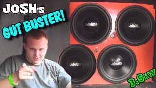 GUT WRENCHING BASS System w/ Josh's 4 15