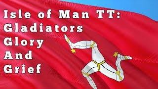 Isle of Man TT: Gladiators, Glory and Grief
