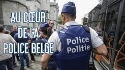 REPORTAGE CHOC - ENQUÊTE AU SEIN DE LA POLICE BELGE #3