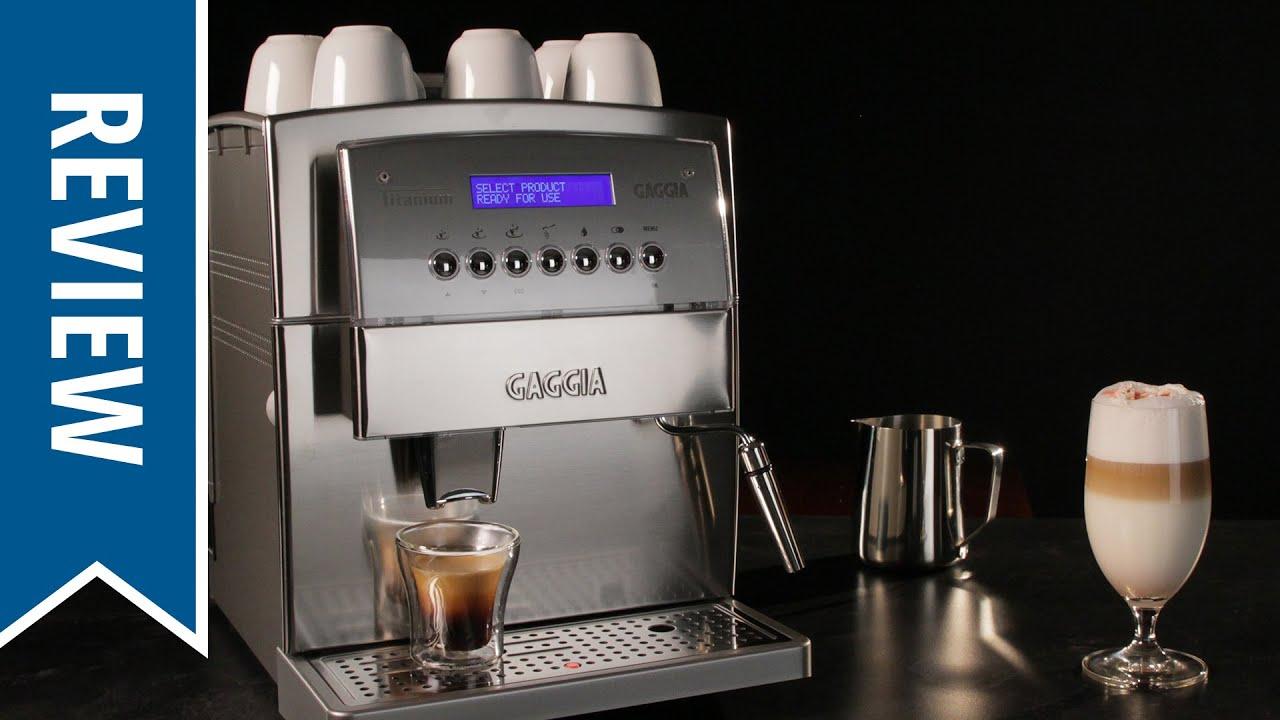 gaggia titanium super automatic espresso machine youtube. Black Bedroom Furniture Sets. Home Design Ideas