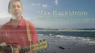 maxb dont think twice it s alright dylan cover