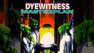 Dyewitness - Masterplan