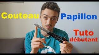 Commencer le Couteau Papillon - Tuto !!