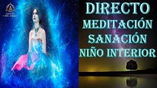 DIRECTO 83 - MEDITACIÓN GUIADA - SANAR TU NIÑO INTERIOR