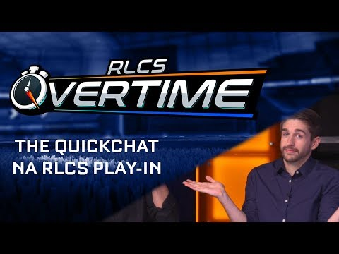 The Quickchat: NA RLCS Play-In - Overtime - Episode #23