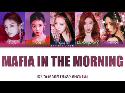 ITZY (있지) - Mafia In The Morning (Color Coded Lyrics/Han/Rom/Eng) [Spoiler] indir