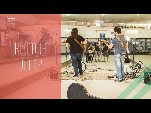 Blindur - Vanny   POP UP LIVE SESSIONS
