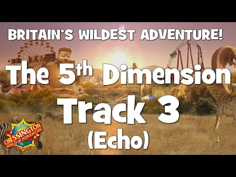 Chessington WoA - The 5th Dimension Track 3 Echo