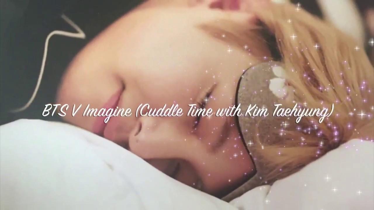 BTS V Imagine | Cuddle Time with Kim Taehyung (PLS READ DESCRIPTION)