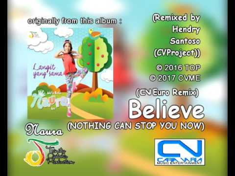 Naura - Believe (Nothing Can Stop You Now) (CVEuro Remix)