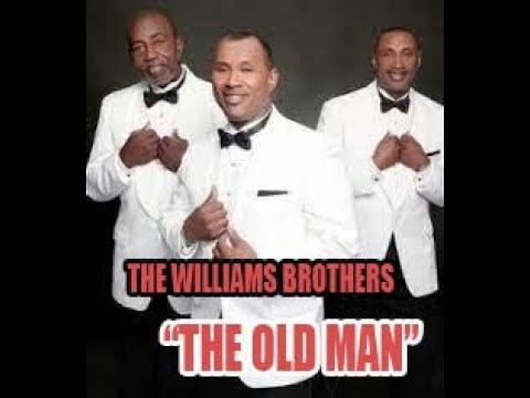 Williams Brothers - The Old Man