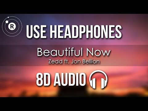 Zedd Ft. Jon Bellion - Beautiful Now (8D AUDIO)