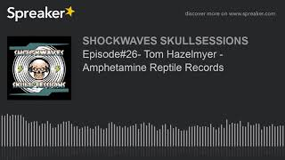 Episode#26- Tom Hazelmyer – Amphetamine Reptile Records