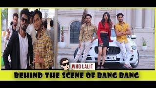 SUMIT GOSWAMI : Bang Bang ( Full Song ) | Sonotek | BEHIND THE SCENE | WHO LALIT