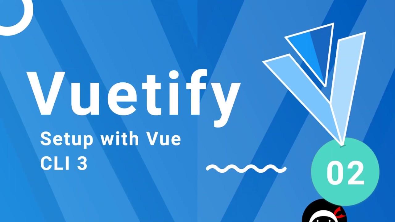 Vuetify Tutorial #2 - Setting Up Vuetify