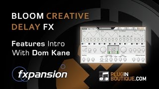 FXpansion Bloom Creative Delay FX Plugin - Review