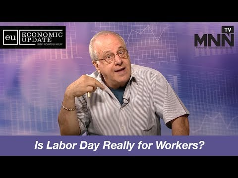 Economic Update With Richard Wolff: Is Labor Day Really for Workers?