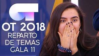 REPARTO DE TEMAS | Gala 11 | OT 2018