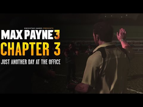 Max Payne 3: Chapter 3 - Just Another Day at the Office [Old School]