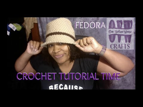 CROCHET TUTORIAL TIME: LET'S MAKE A FLY FEDORA!