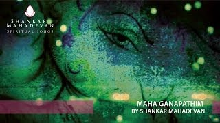 Maha Ganapathim by Shankar Mahadevan