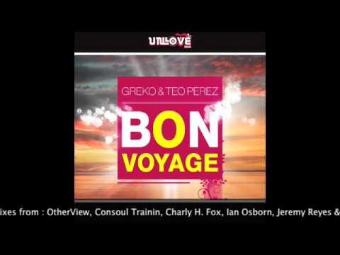 Greko & Teo Perez - Bon Voyage (Original Mix)