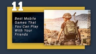 11 Best Mobile Games That You Can Play With Your Friends  Online/local Wifi