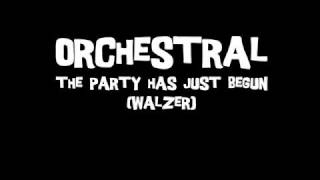 "ORCHESTRAL - ""The party has just begun"""