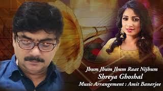Jhum Jhum Jhum Raat Nijhum | Shreya Ghoshal | R.D. Burman | Swapan Chakraborty | Amit Banerjee
