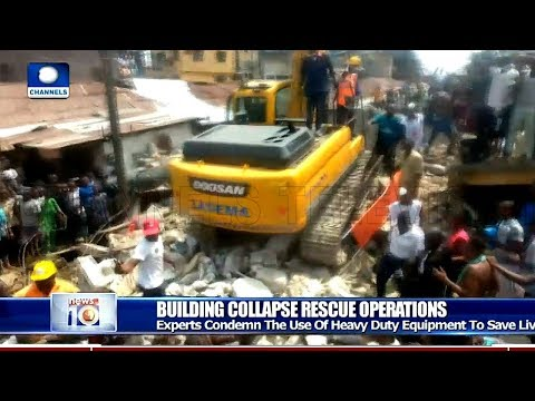 Building Collapse: Experts Condemn Use Of Heavy Duty Equipment For Rescue Operations