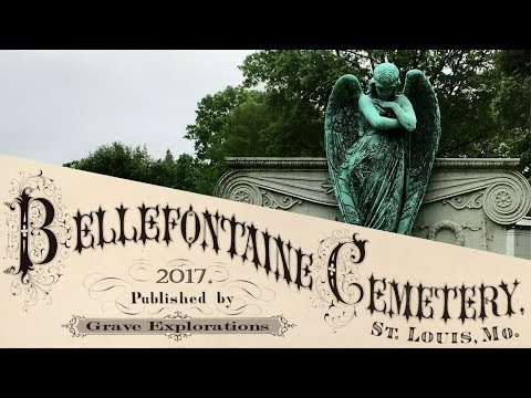 Exploring Bellefontaine Cemetery, St  Louis, Missouri
