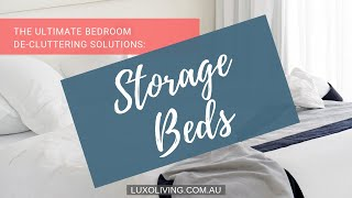 How To: De Clutter | Space Saving Bedroom Furniture | 2019 Storage Beds Ideas | Luxo Living
