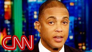 Don Lemon: Trump is pulling out all the stops