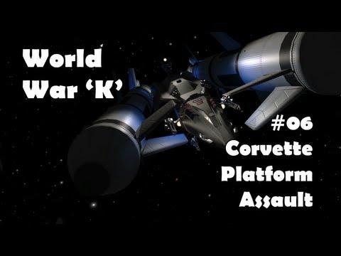 World War K #06 Corvette Platform Assault - Kerbal Space Program with Mods!