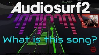 Timecast | [Audiosurf 2] What is this song even?