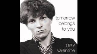 Gary Valentine - Tomorrow Belongs To You