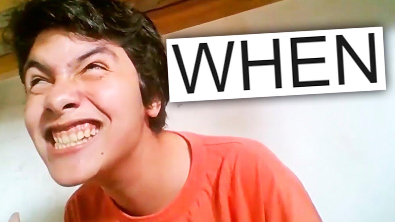 WHEN HACES TUS MOMOS EN VIDEOS...