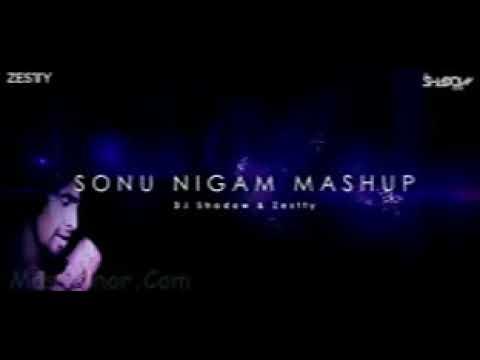 SONU NIGAM MASHUP   Dj Shadow Dubai & Zestty 3GP