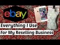 Everything I Use For My Thrifting & Reselling Business $