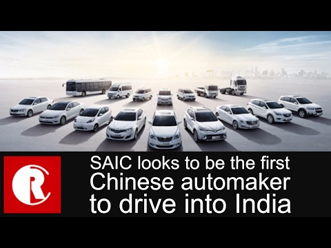 China's largest automaker SAIC  looks to be the first Chinese automaker to drive into India