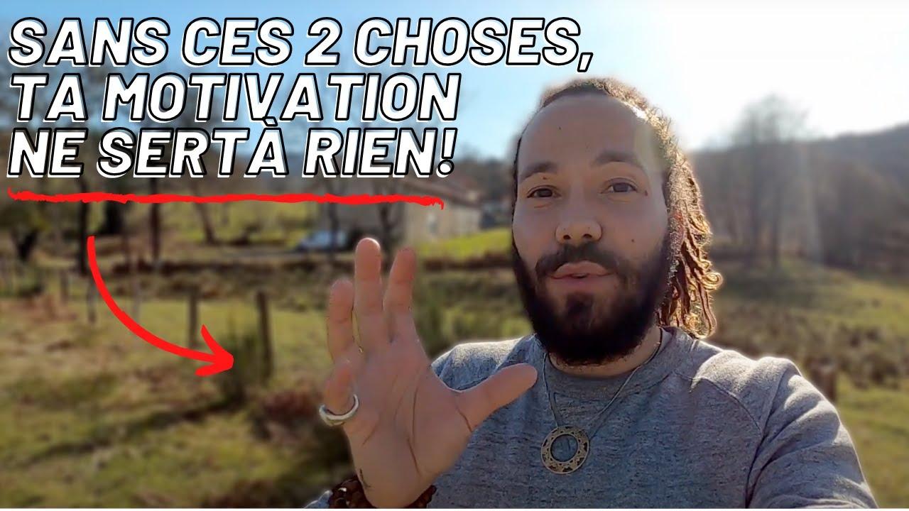 SANS CES 2 CHOSES TA MOTIVATION NE SERT À RIEN - YouTube