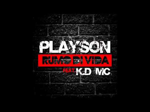 Playson Ft KD Mc -  Rumo di Vida