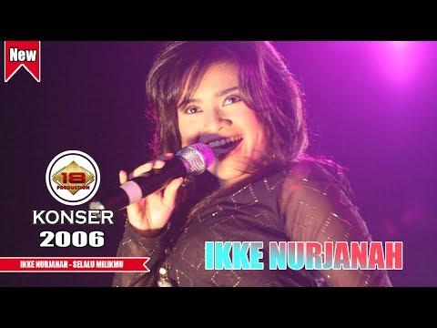 IKKE NURJANAH - SELALU MILIKMU (LIVE KONSER MUARA BUNGO 2006)