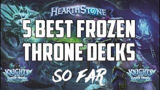 Best 5 Decks in KoFT SO FAR - Knights of the Frozen Throne
