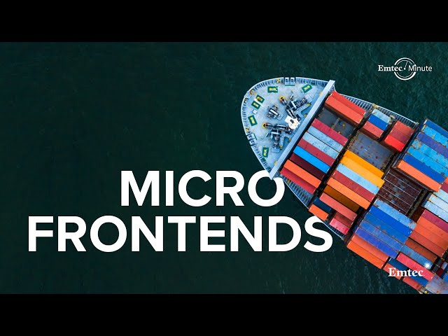 Third Party Logistics firm uses Micro Frontends to Simplify Development | EmtecMinute Series | Emtec