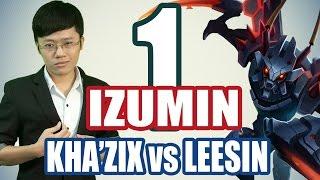 Khánh Hiệp (IZUMIN) - KHA'ZIX vs LEESIN (Đầu mùa 5)