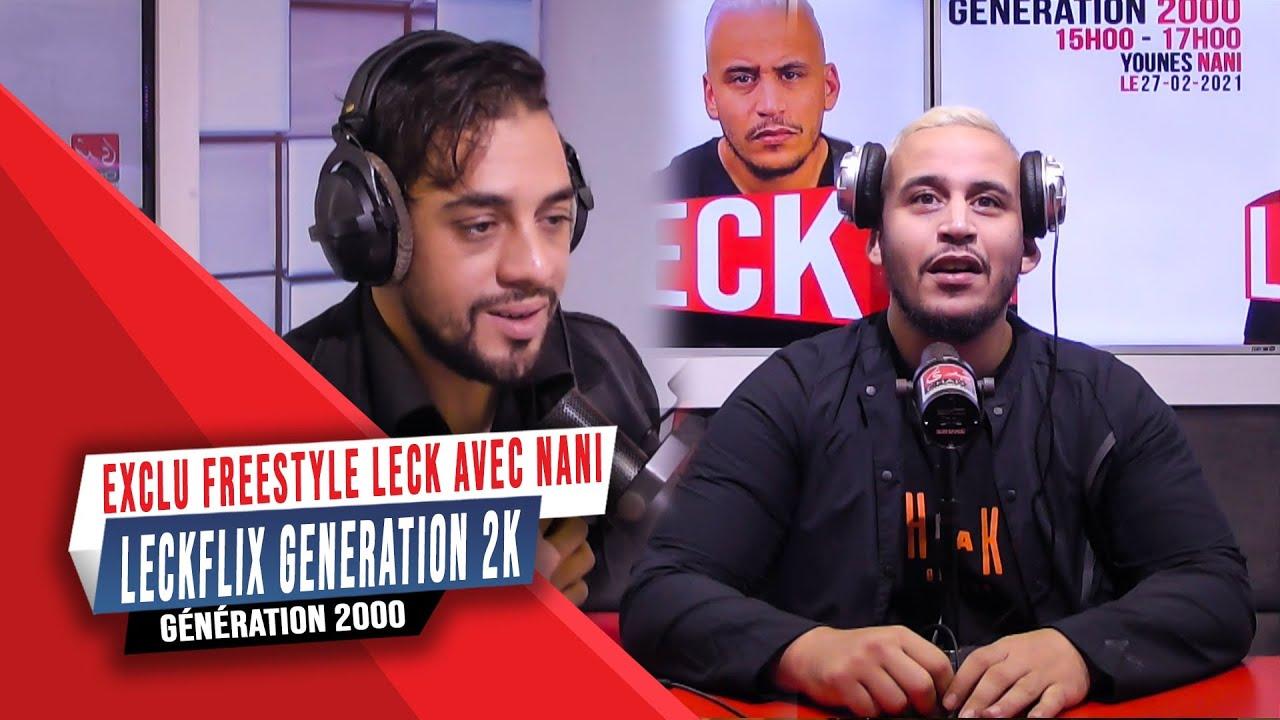 EXCLU FREESTYLE LECK AVEC NANI LECKFLIX GENERATION 2k