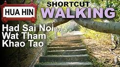 "Shortcut ""Haad Sai Noi"" beach to ""Wat Tham Khao Tao"" temple, Nong Kae, Hua Hin"